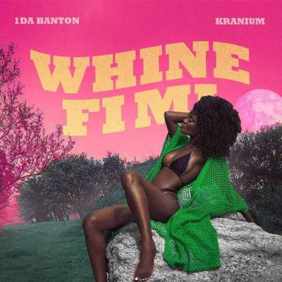 Music: 1da Banton - Whine Fi Mi (feat. Kranium)