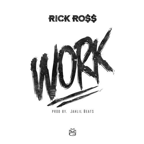 Rick Ross - Work