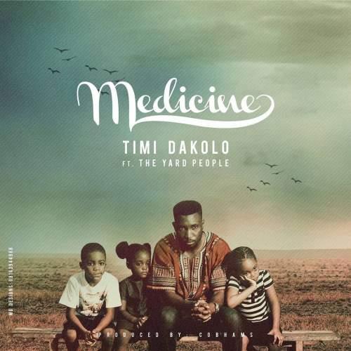 Timi Dakolo - Medicine (feat. The Yard People)