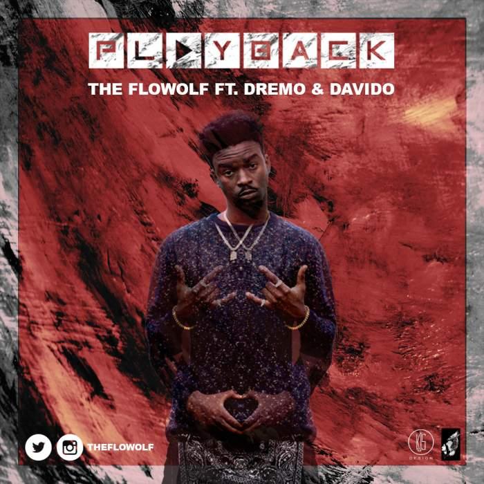 The Flowolf - Playback (feat. Davido & Dremo)