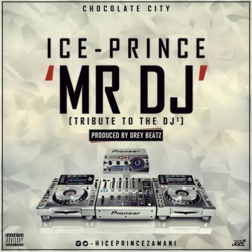 Ice Prince - Mr DJ