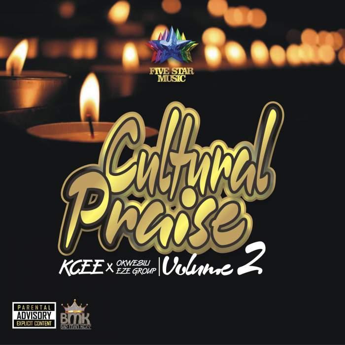 KCee & Okwesili Eze Group - Cultural Praise (Vol. 2)