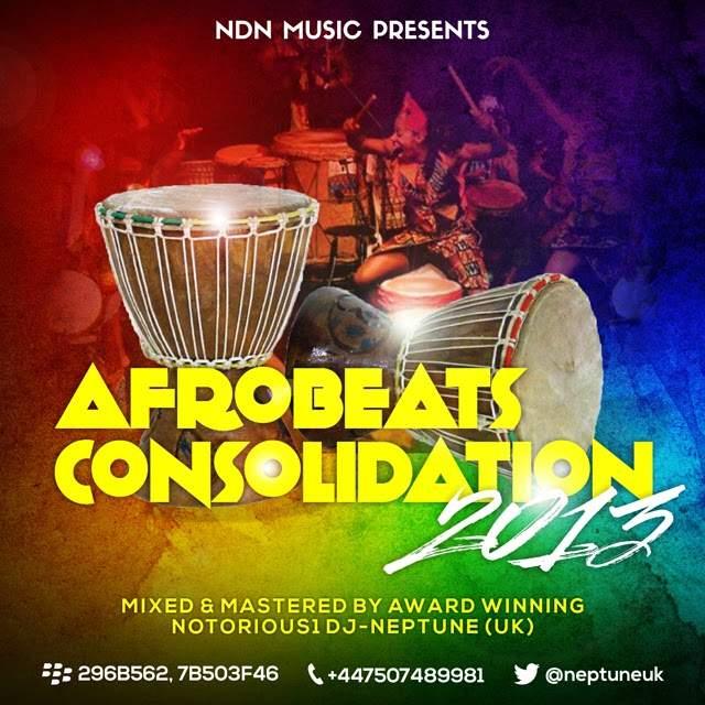 Notorious1 DJ Neptune - Afrobeats Consolidation 2013