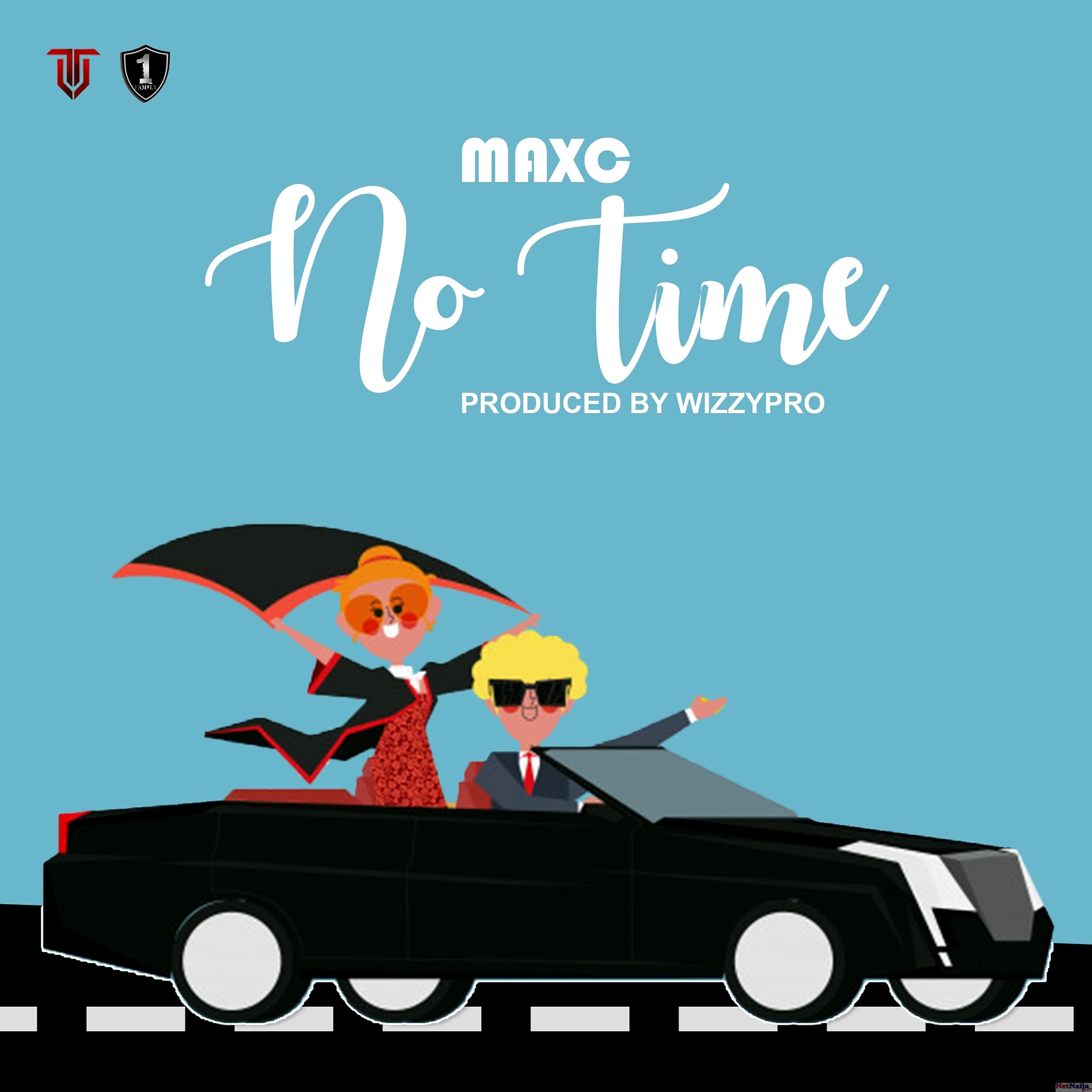MP3 DOWNLOAD: Maxc - No Time [Prod. WizzyPro]