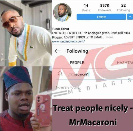 Tunde Ednut blocks comedian, Mr Macaroni over advice 'be nicer to people'