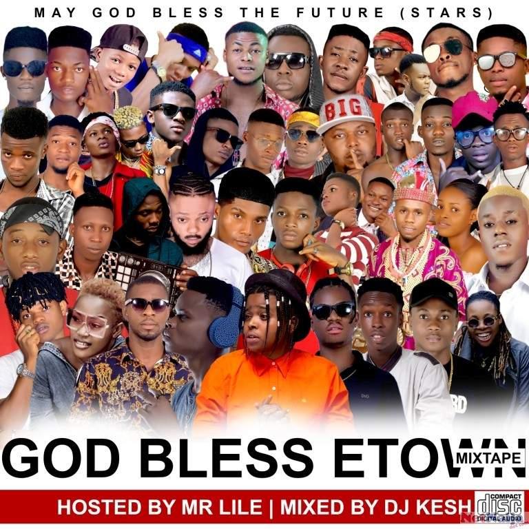 MIXTAPE: DJ Kesh x Mr Lile - God Bless ETown