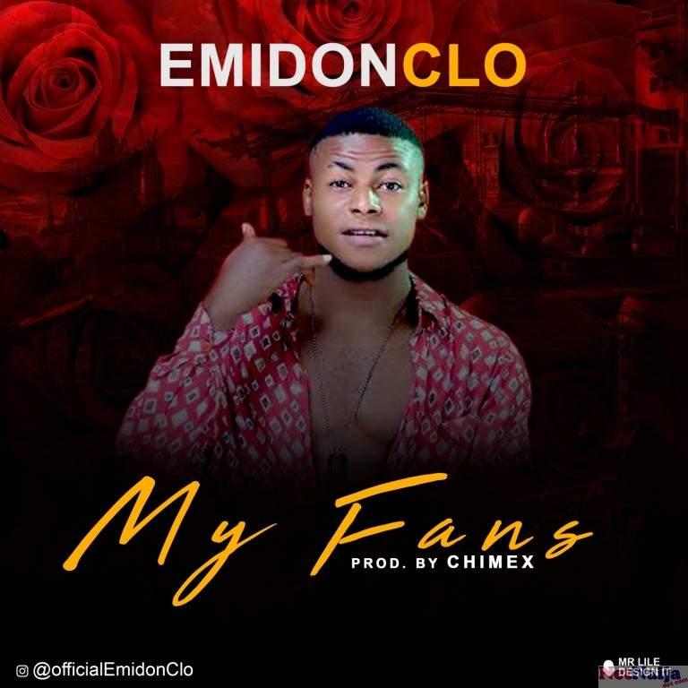 FRESH MUSIC: EmidonClo - My Fans