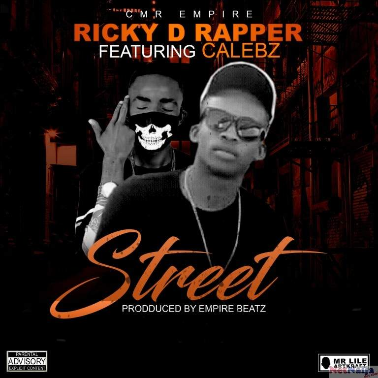 MUSIC: Ricky D Rapper Ft Calebz - Street Freestyle