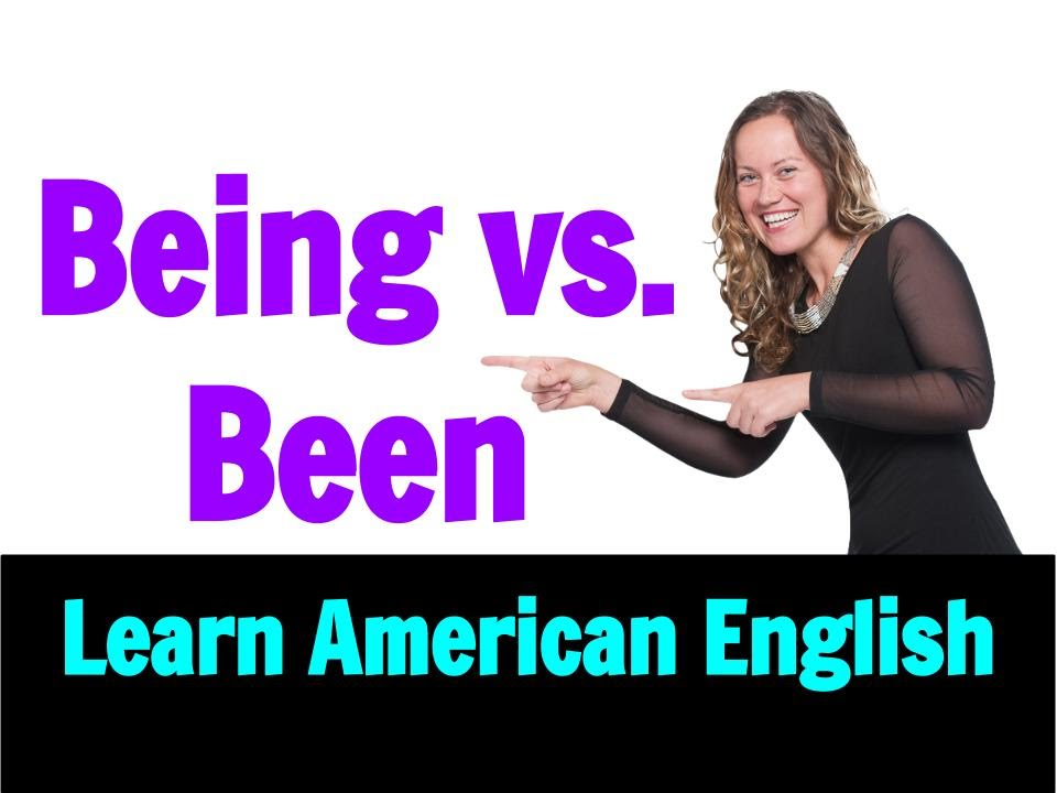 Difference Between 'Being' and 'Been' - All You Need To Know