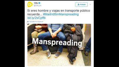 A Spanish TV station tweets: If you are a man and you travel by public transport, remember... #MadridSinManspreading