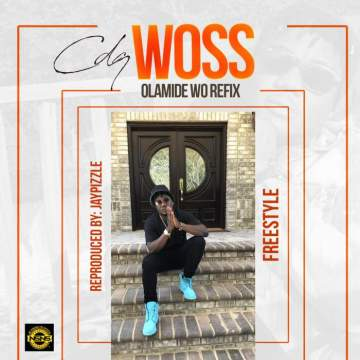 Music: CDQ - Woss (Olamide Wo Refix) [Prod. by Jay Pizzle]