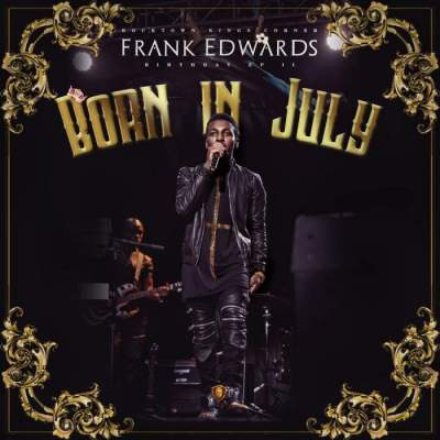 Album: Frank Edwards - Born In July