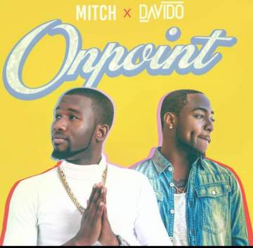 Music: Mitch - On Point (feat. Davido) [Prod. by Jay Pizzle & Fiokee]