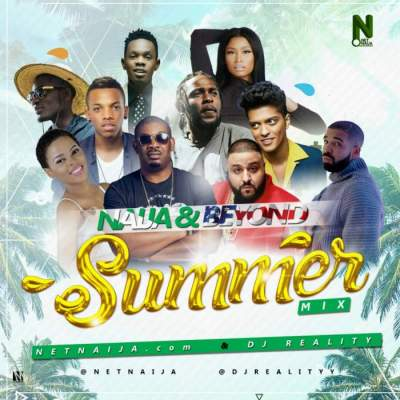 DJ Mix: NetNaija - Naija & Beyond Summer Party Mix (feat. DJ Reality)