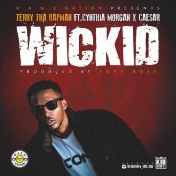 Music: Terry Tha Rapman - Wickid (feat. Cynthia Morgan & Caesar) [Prod. by Tony Ross]