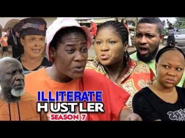 Nollywood Movie: Illiterate Hustler (2019) (Parts 7 & 8)