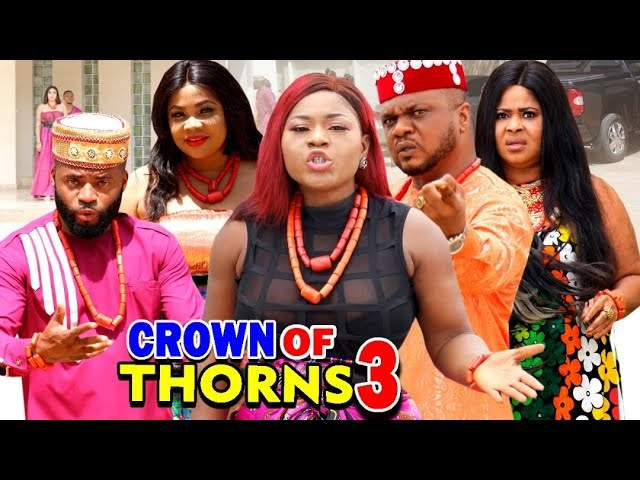 Nollywood Movie: Crown of Thorns (2020) (Part 3 & 4)