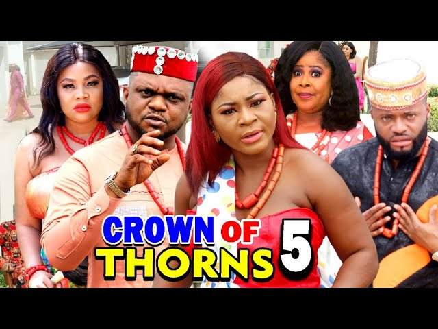 Nollywood Movie: Crown of Thorns (2020) (Part 5 & 6)