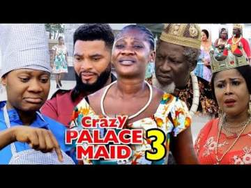 Nollywood Movie: Crazy Palace Maid (2020) (Parts 3 - 8)