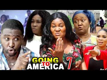 Nollywood Movie: Going To America (2020) (Part 7 & 8)