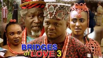 Nollywood Movie: Bridges of Love (2018) (Parts 3 & 4)