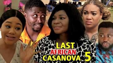 Nollywood Movie: Last African Casanova (2019) (Parts 5 & 6)