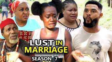 Nollywood Movie: Lust in Marriage (2021) (Part 7 & 8)