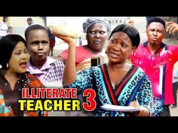 Nollywood Movie: Illiterate Teacher (2020) (Part 3 & 4)
