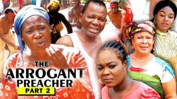 Nollywood Movie: The Arrogant Preacher (2019) (Part 2)