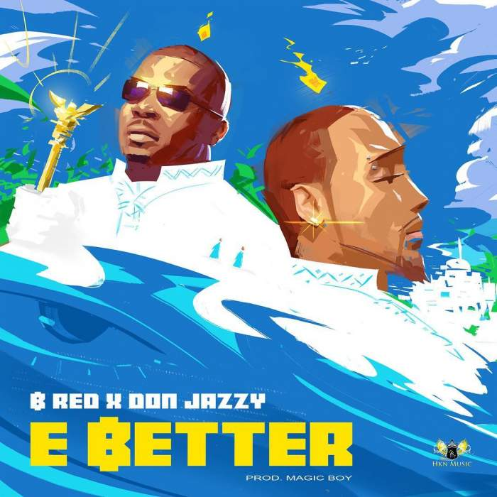 B-Red - E Better (feat. Don Jazzy)