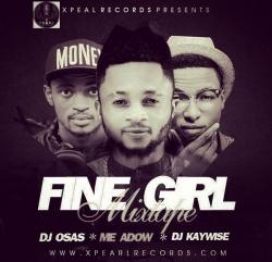 DJ Osas & DJ Kaywise - Fine Girl Mixtape (feat. Me Adow)
