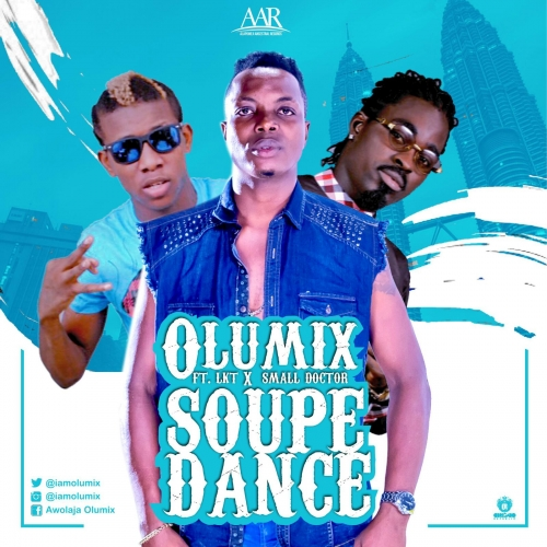 Olumix - Soupe Dance (feat. Small Doctor & LKT)