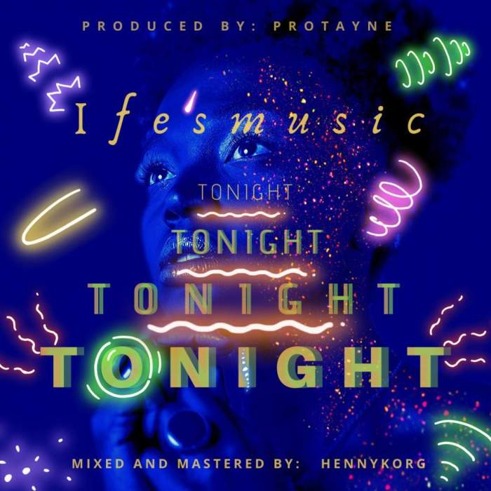 Ife - Tonight