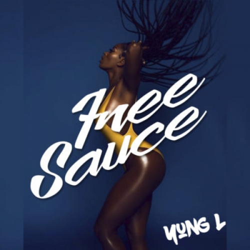 Yung L - Free Sauce (Beyonce Hold Up Cover)