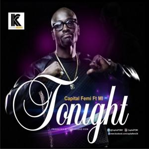 Capital FEMI - Tonight (ft. M.I)