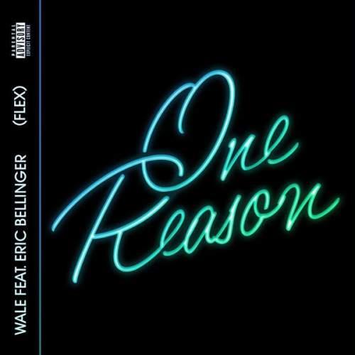 Wale - Flex (One Reason) (feat. Eric Bellinger)