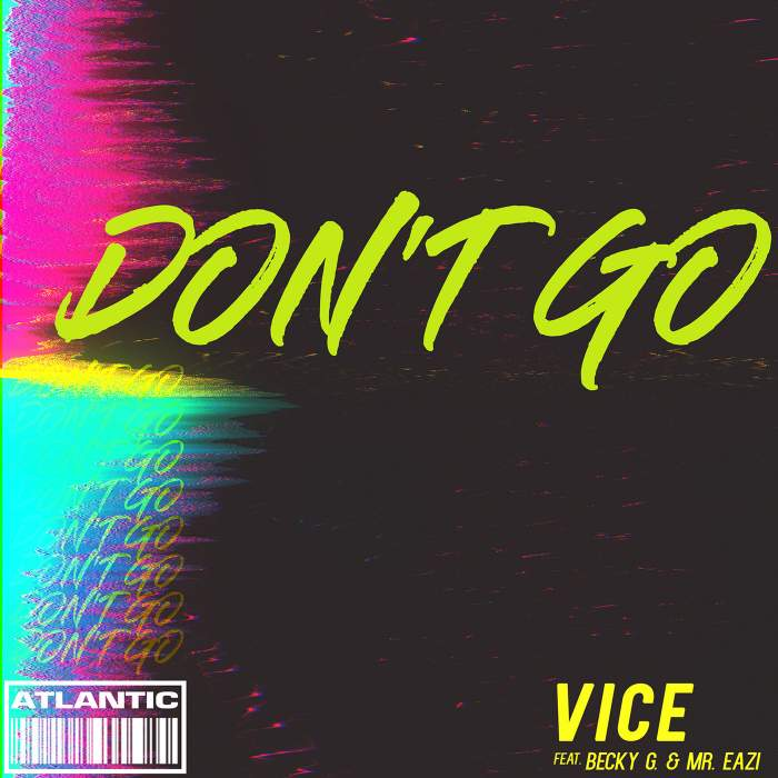 Vice - Don't Go (feat. Becky G & Mr Eazi)