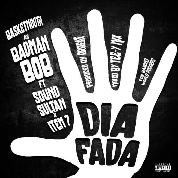 Basketmouth - Dia Fada (feat. Sound Sultan & Item 7)
