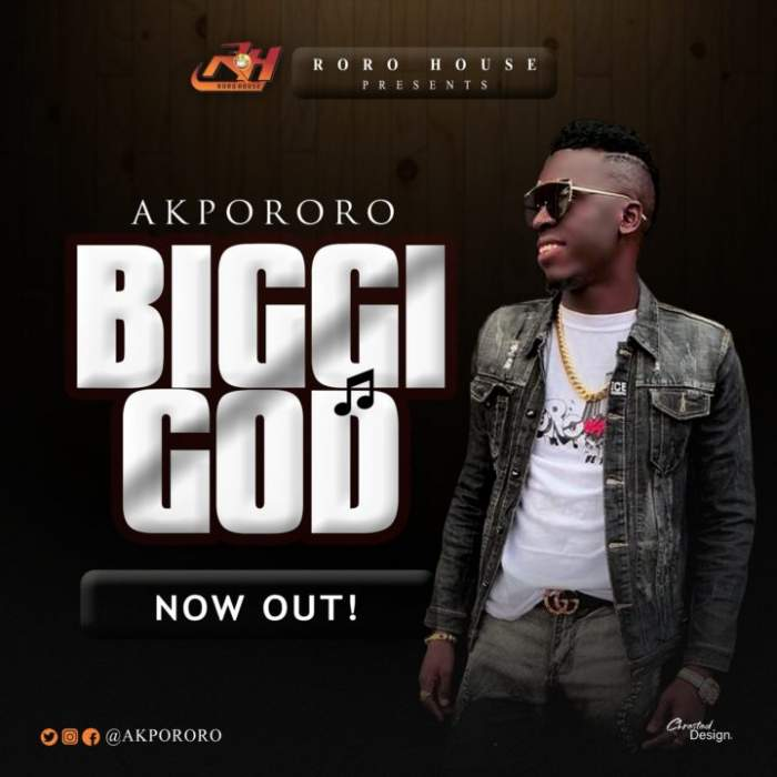 Akpororo - Biggi God