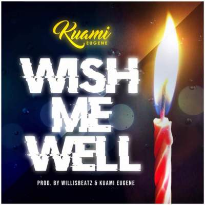 Music: Kuami Eugene - Wish Me Well [Prod. by WillisBeatz & Kuami Eugene]
