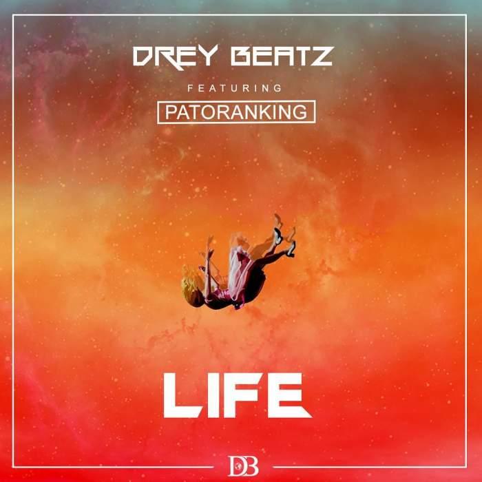 Drey Beatz - Life (feat. Patoranking)