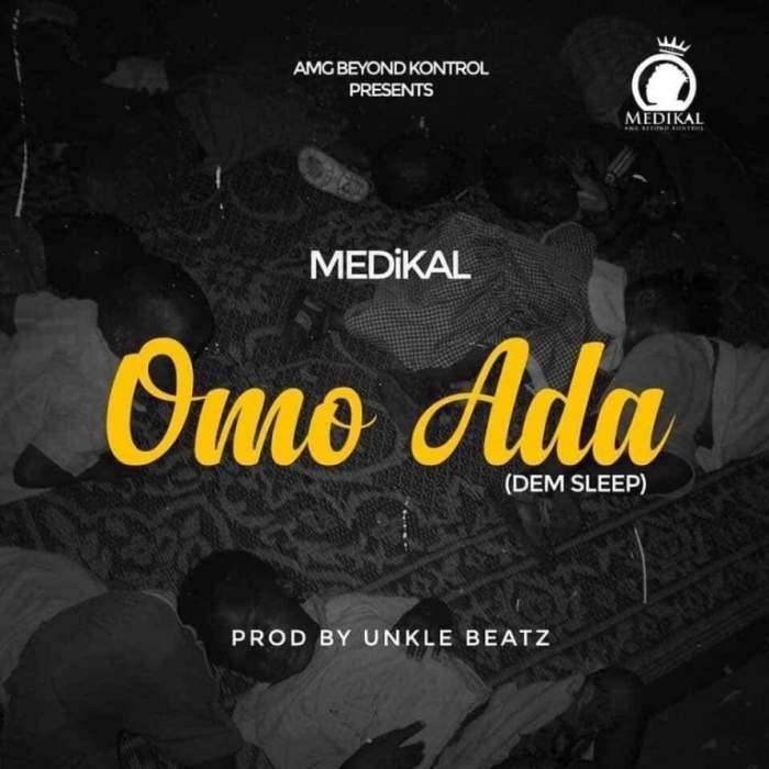 Medikal - Omo Ada (Dem Sleep)