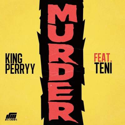 Music: King Perryy - Murder (feat. Teni)