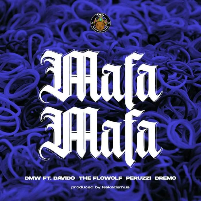 DMW - Mafa Mafa (feat. Davido, The Flowolf, Peruzzi & Dremo)