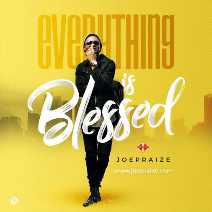 Joe Praize - Everything is Blessed