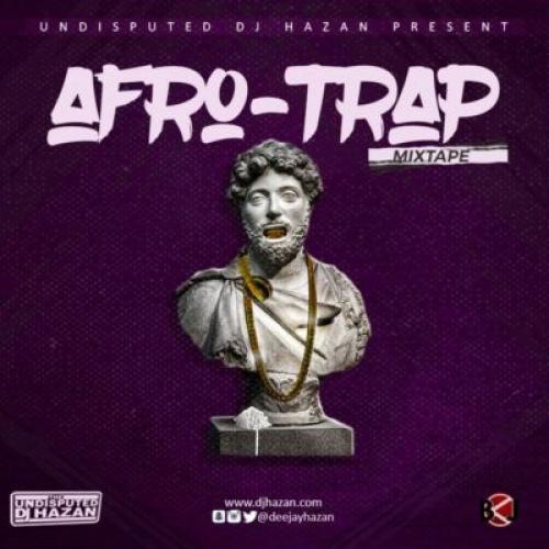 DJ Hazan - Afro-Trap Mix