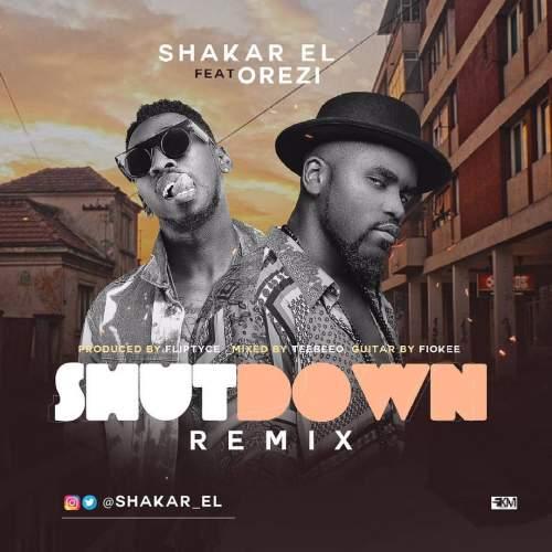 Shakar El - Shutdown (Remix) (feat. Orezi)