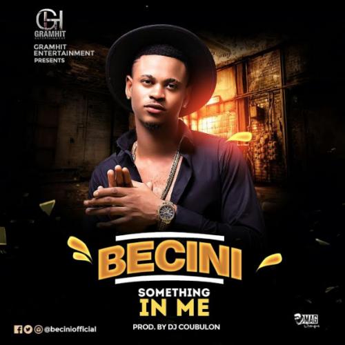 Becini - Something in Me