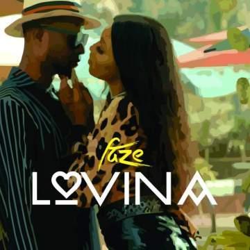 Music: Faze - Lovina