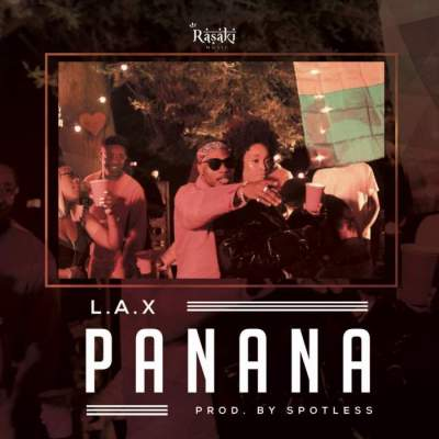 Music: L.A.X - Panana [Prod. by Spotless]